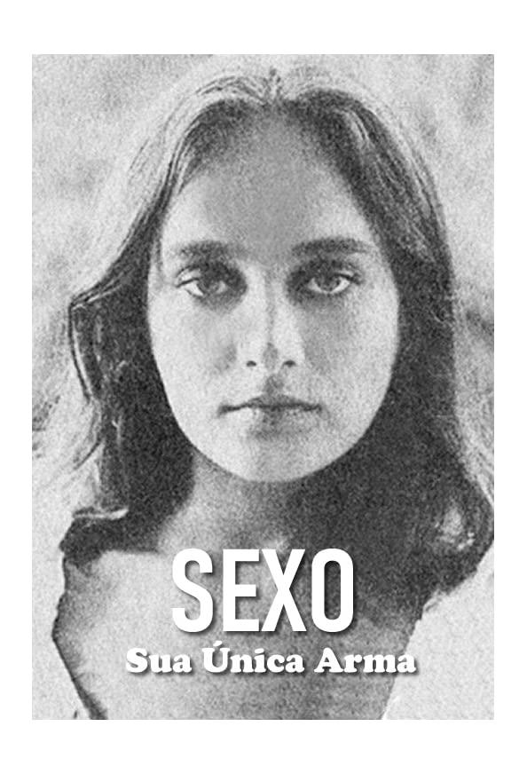 Sexo, Sua Única Arma kapak
