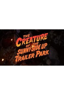 The Creature of the Sunny Side Up Trailer Park kapak