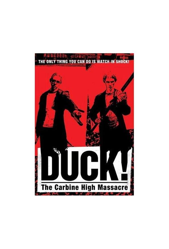 Duck! The Carbine High Massacre kapak