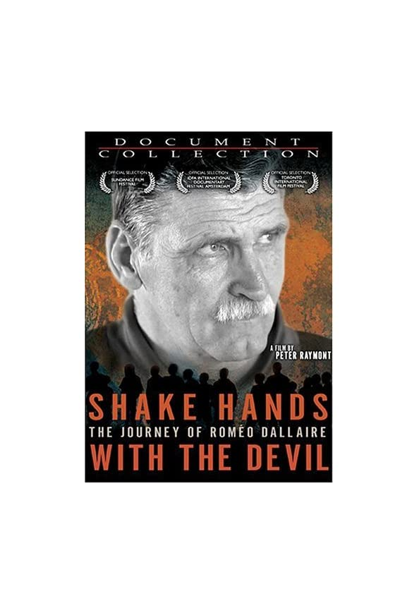 Shake Hands with the Devil: The Journey of Roméo Dallaire kapak