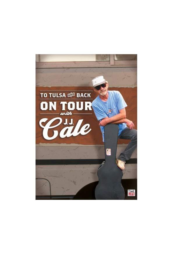 To Tulsa and Back: On Tour with J.J. Cale kapak
