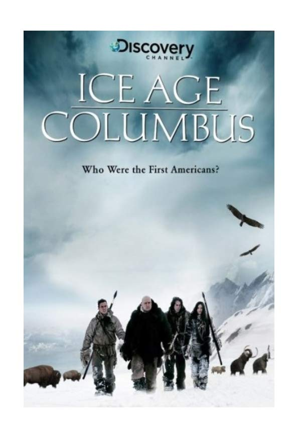 Ice Age Columbus: Who Were the First Americans? kapak