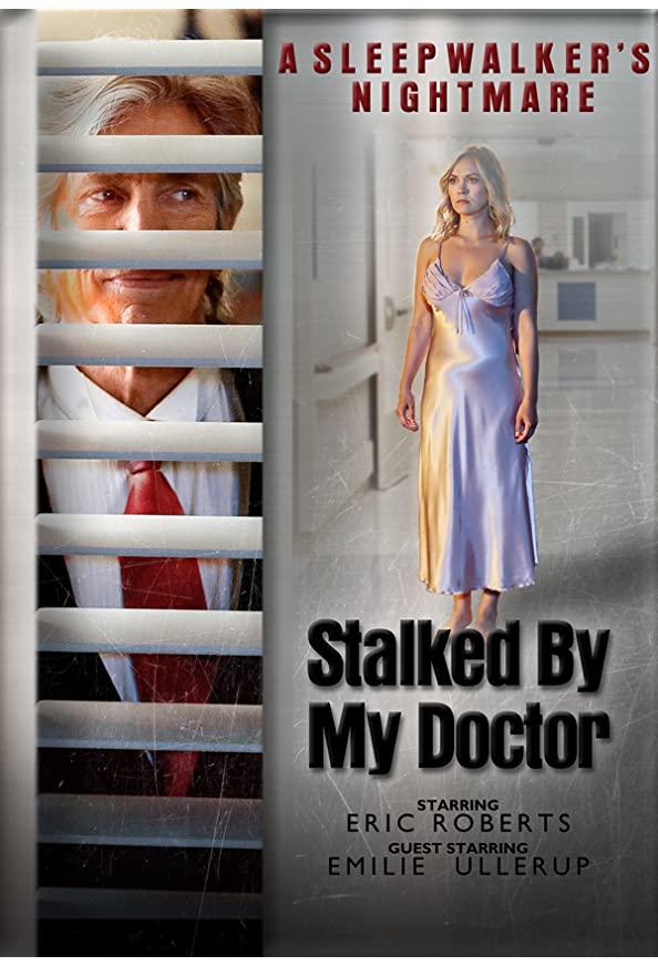 Stalked by My Doctor: A Sleepwalker's Nightmare kapak
