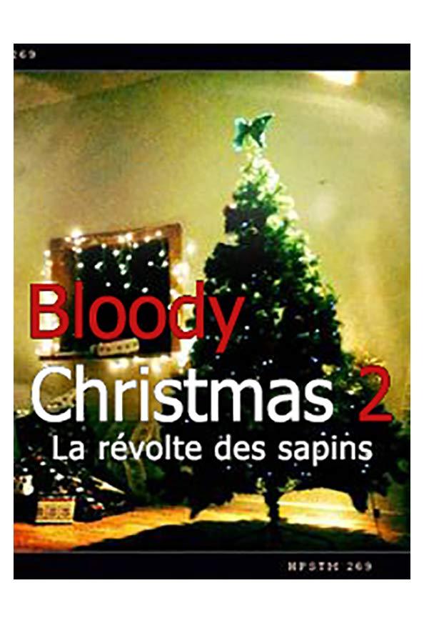 Bloody Christmas 2: La révolte des sapins kapak