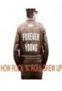Forever Young: How Rock 'n' Roll Grew Up kapak