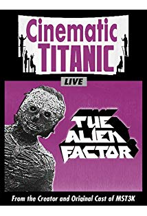 Cinematic Titanic: The Alien Factor kapak