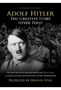 Adolf Hitler: The Greatest Story Never Told kapak