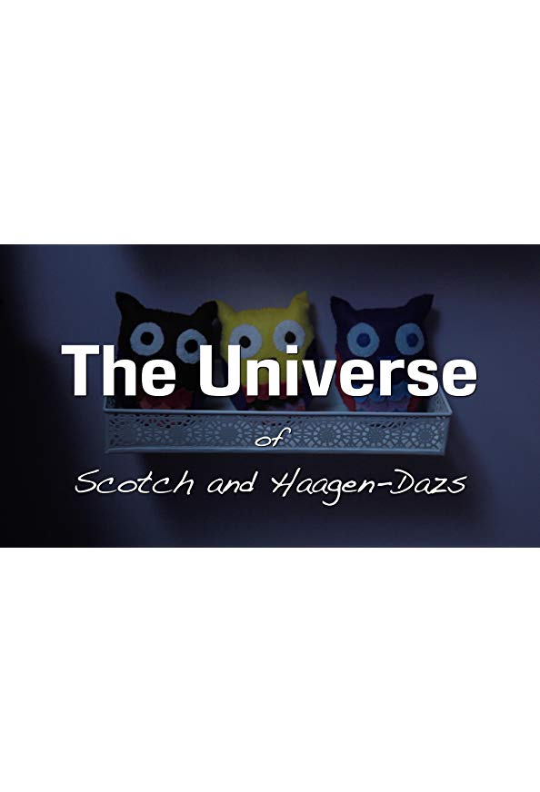 The Universe of Scotch and Haagen-Dazs kapak