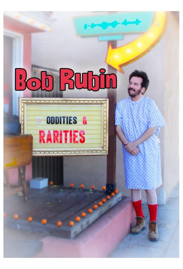 Bob Rubin: Oddities and Rarities kapak