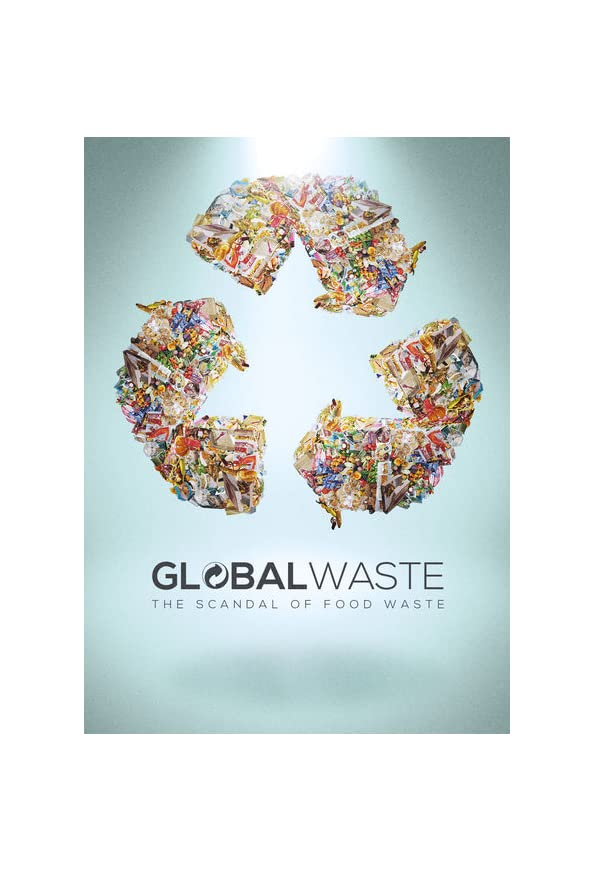 Global Waste: The Scandal of Food Waste kapak