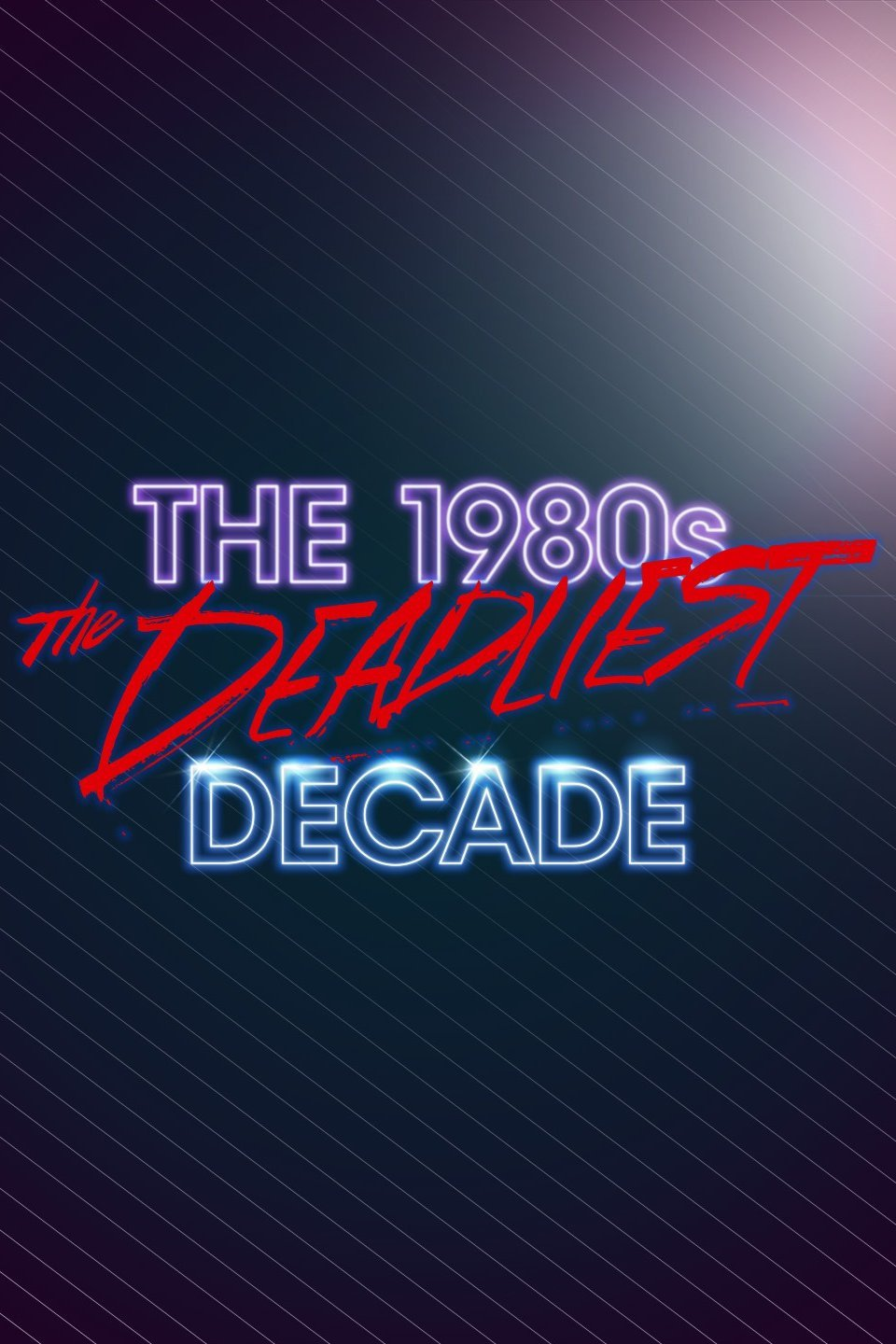 The 1980s: The Deadliest Decade kapak