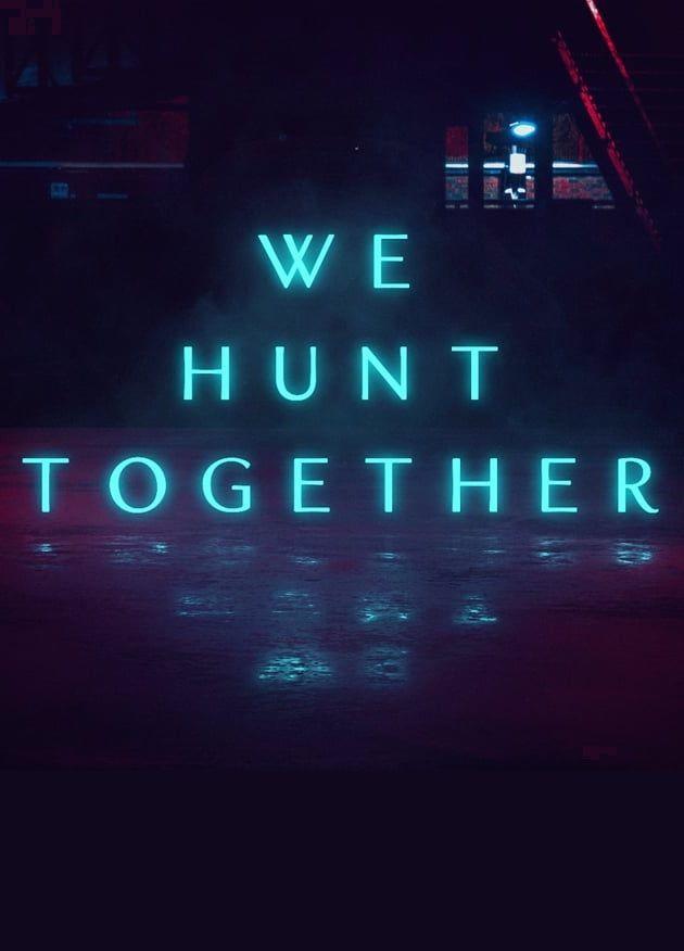 We Hunt Together kapak
