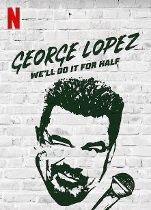 George Lopez: We'll Do It for Half kapak