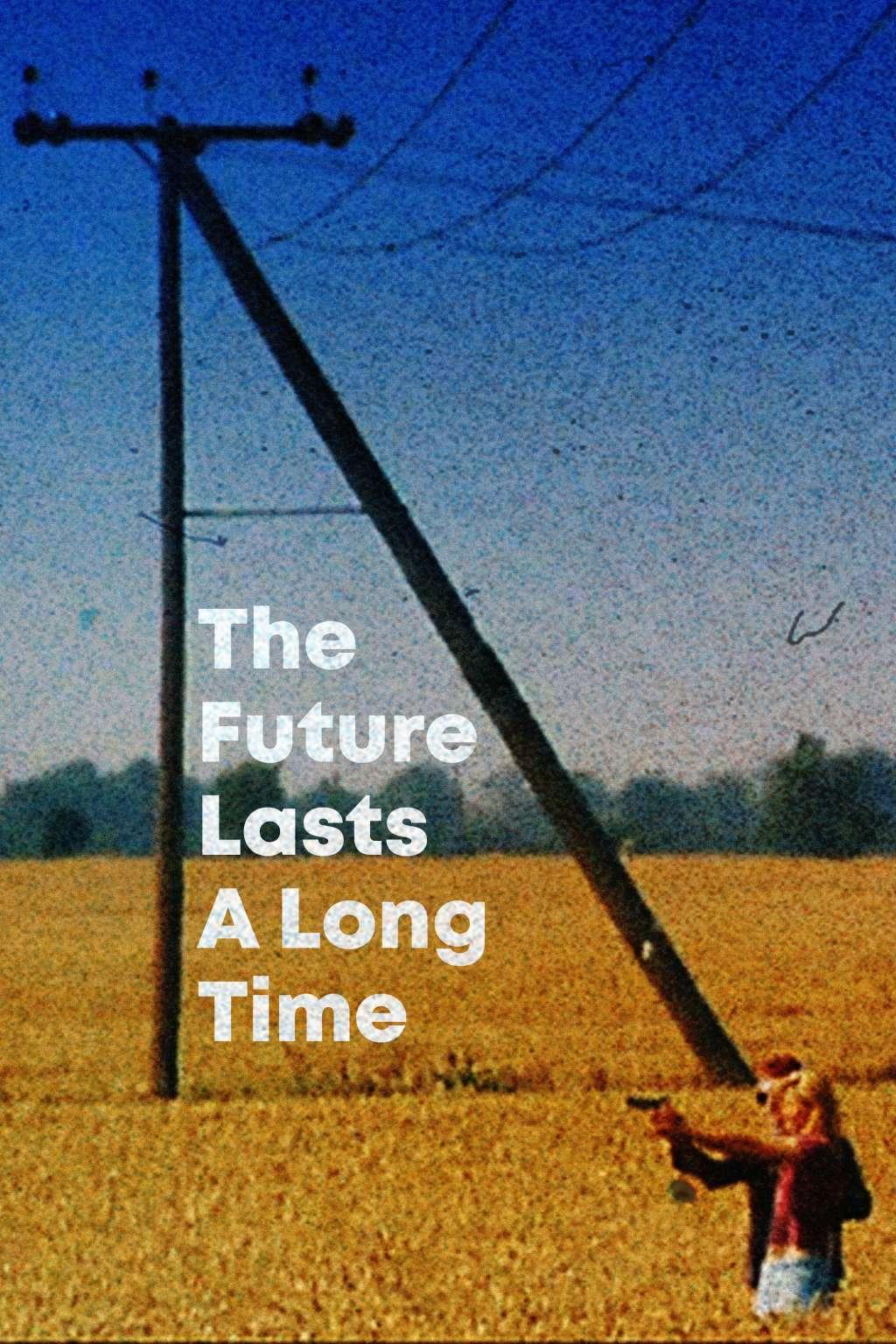 The Future Lasts a Long Time kapak