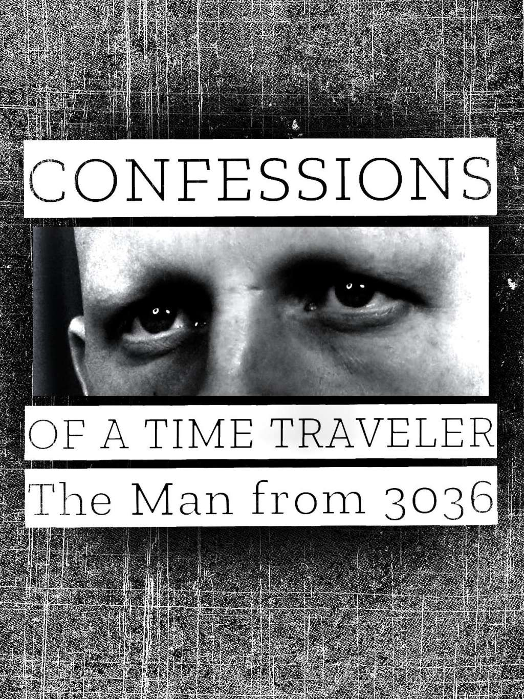 Confessions of a Time Traveler - The Man from 3036 kapak