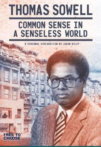 Thomas Sowell: Common Sense in a Senseless World, A Personal Exploration by Jason Riley kapak