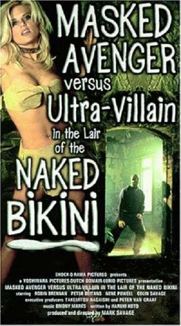 Masked Avenger Versus Ultra-Villain in the Lair of the Naked Bikini kapak