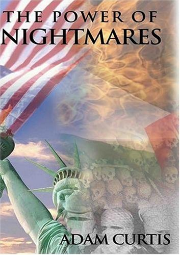 The Power of Nightmares: The Rise of the Politics of Fear kapak