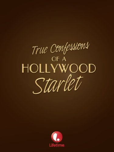 True Confessions of a Hollywood Starlet kapak