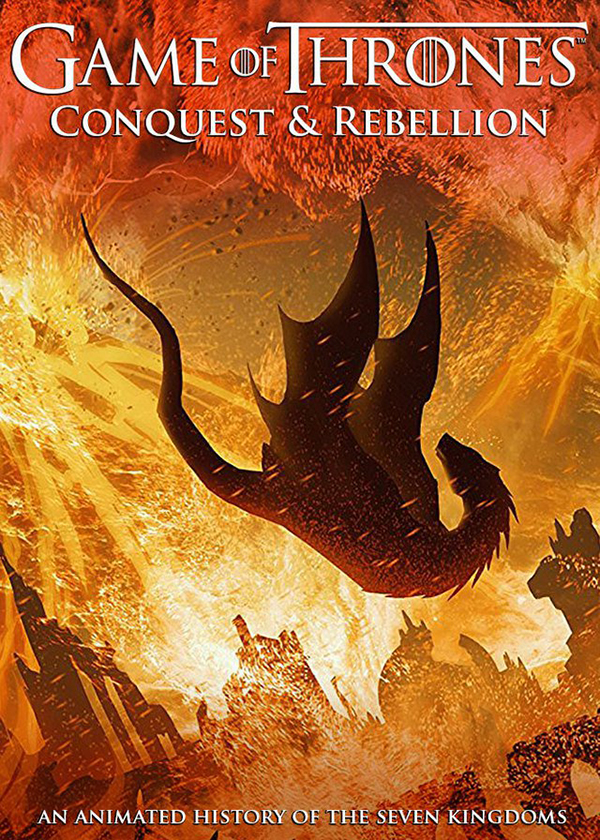 Game of Thrones Conquest & Rebellion: An Animated History of the Seven Kingdoms kapak