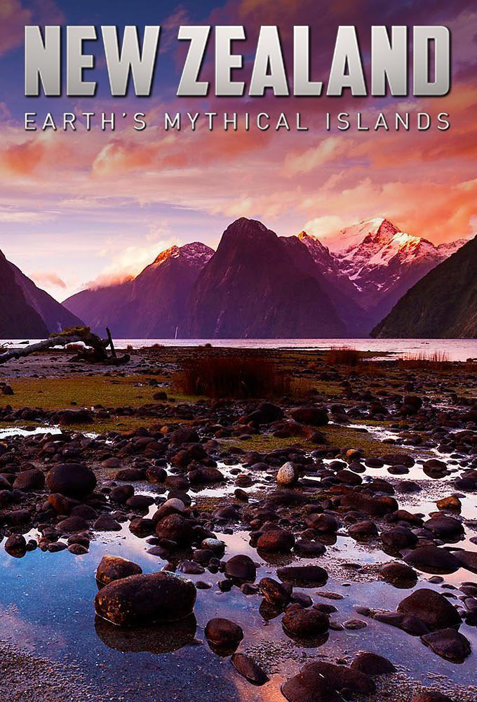 New Zealand: Earth's Mythical Islands kapak