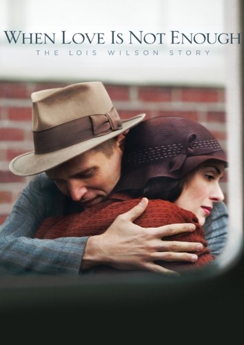 When Love Is Not Enough: The Lois Wilson Story kapak