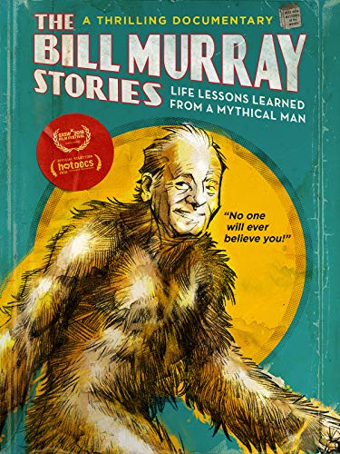 The Bill Murray Stories: Life Lessons Learned from a Mythical Man kapak