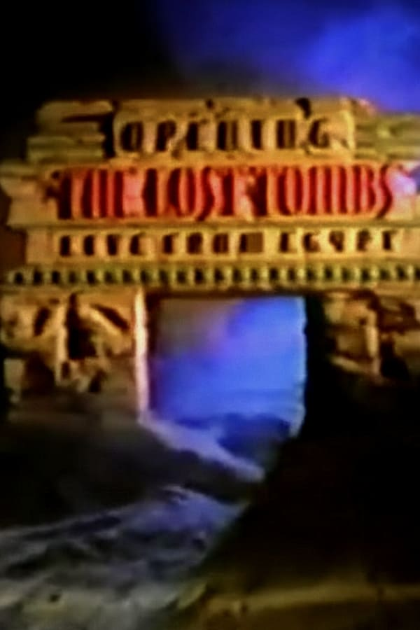 Opening the Lost Tombs: Live from Egypt kapak