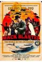 Mack Blaster: The World in the Crosshairs